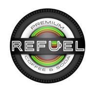 REFUEL PREMIUM COFFEE & SODA