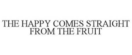 THE HAPPY COMES STRAIGHT FROM THE FRUIT