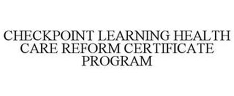 CHECKPOINT LEARNING HEALTH CARE REFORM CERTIFICATE PROGRAM
