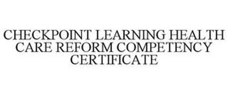 CHECKPOINT LEARNING HEALTH CARE REFORM COMPETENCY CERTIFICATE