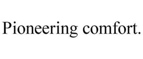 PIONEERING COMFORT.