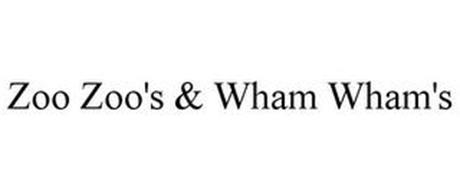 ZOO ZOO'S & WHAM WHAM'S