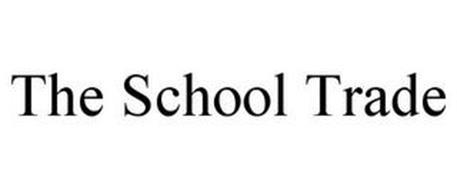 THE SCHOOL TRADE