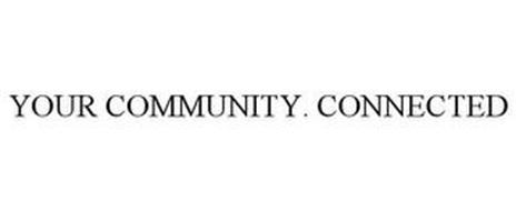YOUR COMMUNITY. CONNECTED