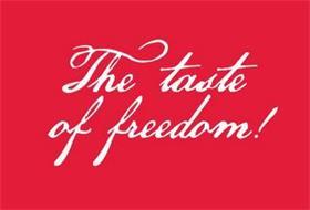 THE TASTE OF FREEDOM!