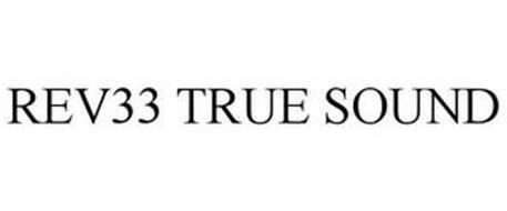 REV33 TRUE SOUND