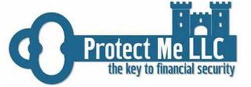 PROTECT ME LLC THE KEY TO FINANCIAL SECURITY