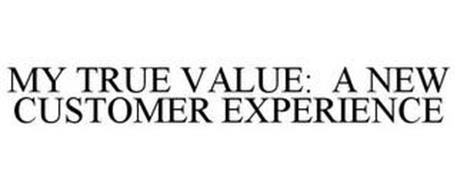 MY TRUE VALUE: A NEW CUSTOMER EXPERIENCE