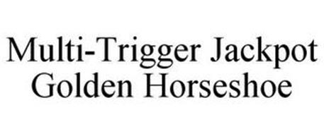 MULTI-TRIGGER JACKPOT GOLDEN HORSESHOE