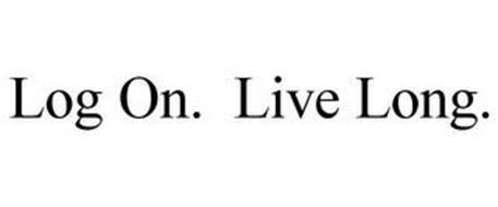 LOG ON. LIVE LONG.