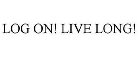 LOG ON! LIVE LONG!