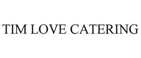 TIM LOVE CATERING