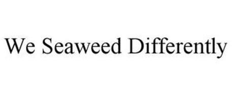 WE SEAWEED DIFFERENTLY