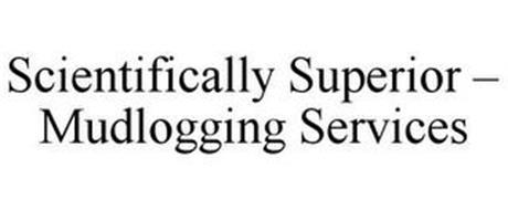 SCIENTIFICALLY SUPERIOR - MUDLOGGING SERVICES