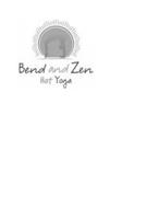 BEND AND ZEN HOT YOGA
