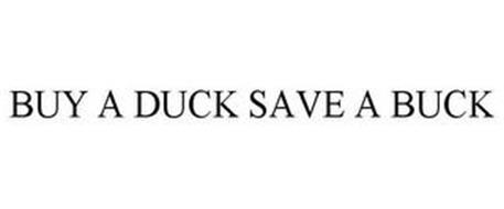 BUY A DUCK SAVE A BUCK