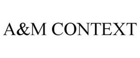 A&M CONTEXT