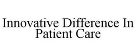 INNOVATIVE DIFFERENCE IN PATIENT CARE