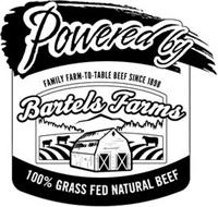 POWERED BY BARTELS FAMILY FARM-TO-TABLE BEEF SINCE 1898 BARTELS FARMS 100% GRASS FED NATURAL BEEF