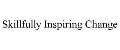 SKILLFULLY INSPIRING CHANGE