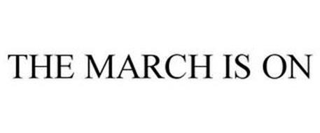 THE MARCH IS ON