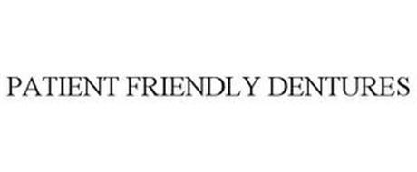 PATIENT FRIENDLY DENTURES