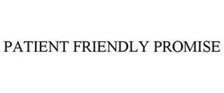 PATIENT FRIENDLY PROMISE