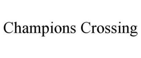 CHAMPIONS CROSSING