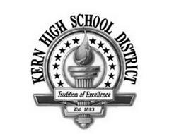 KERN HIGH SCHOOL DISTRICT TRADITION OF EXCELLENCE EST 1893
