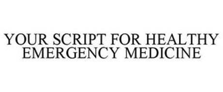 YOUR SCRIPT FOR HEALTHY EMERGENCY MEDICINE