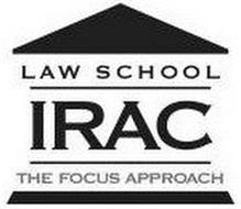 LAW SCHOOL IRAC THE FOCUS APPROACH