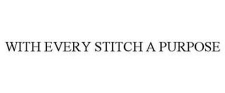 WITH EVERY STITCH A PURPOSE