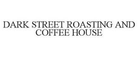 DARK STREET ROASTING COMPANY & COFFEE HOUSE