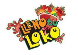 Lleno Tu Loko Trademark Of Lleno Tu Loko Usa Llc Serial Number
