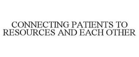 CONNECTING PATIENTS TO RESOURCES AND EACH OTHER