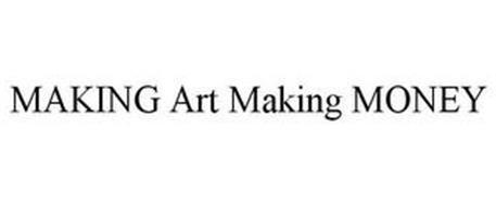 MAKING ART MAKING MONEY