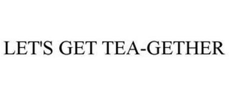 LET'S GET TEA-GETHER