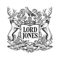 LORD JONES; FOR YOUR ROYAL HIGHNESS