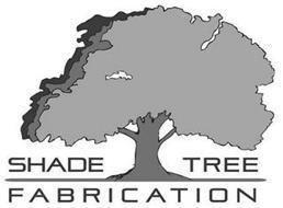 SHADE TREE FABRICATION