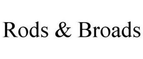 RODS & BROADS