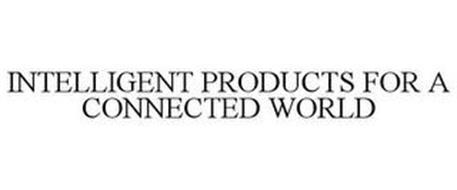 INTELLIGENT PRODUCTS FOR A CONNECTED WORLD