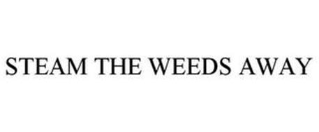 STEAM THE WEEDS AWAY