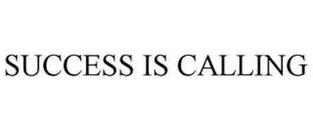 SUCCESS IS CALLING