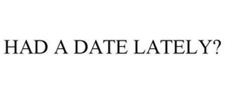 HAD A DATE LATELY?