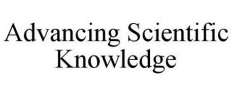 ADVANCING SCIENTIFIC KNOWLEDGE