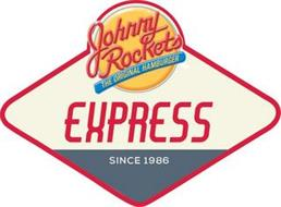 JOHNNY ROCKETS THE ORIGINAL HAMBURGER EXPRESS SINCE 1986