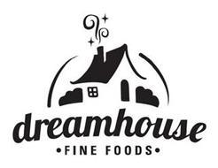 DREAMHOUSE ·FINE FOODS·