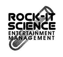 ROCK-IT SCIENCE ENTERTAINMENT MANAGEMENT