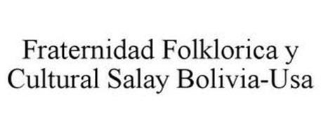 FRATERNIDAD FOLKLORICA Y CULTURAL SALAY BOLIVIA-USA