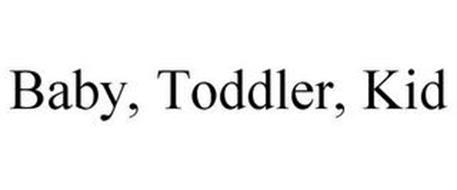 BABY, TODDLER, KID